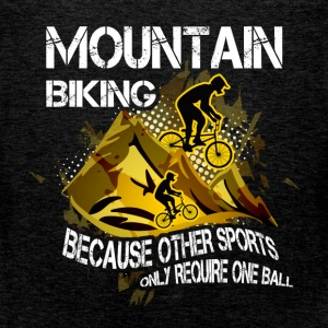 Mountain bike, because other sports only require o - Men's Premium Tank Top