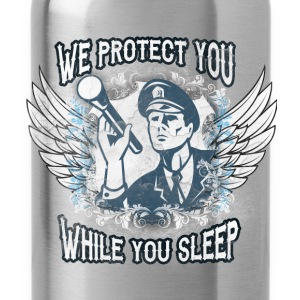 We protect you while you sleep - Water Bottle
