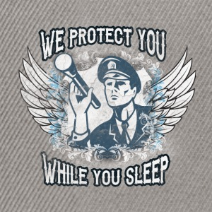 We protect you while you sleep - Snapback Cap