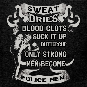 Sweat dries blood clots such it up buttercup only  - Men's Premium Tank Top