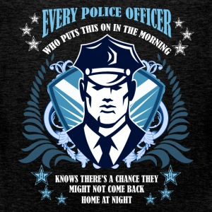 Every police officer who puts this on in the morni - Men's Premium Tank Top