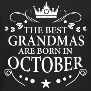 The Best Grandmas Are Born In October Hoodies & Sweatshirts - Men's Premium Longsleeve Shirt