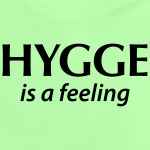 Hygge is a feeling Glück Zufriedenheit It-Word Ye - Baby T-Shirt