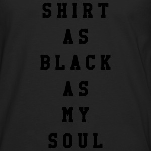 Shirt as black as my soul T-skjorter - Premium langermet T-skjorte for menn