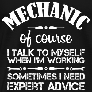 Mechanic: I talk to myself... Sports wear - Men's Premium T-Shirt