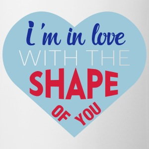 I'm in love with the shape of you T-Shirts - Mug