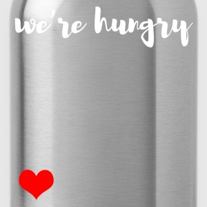 We are hungry T-Shirts - Water Bottle
