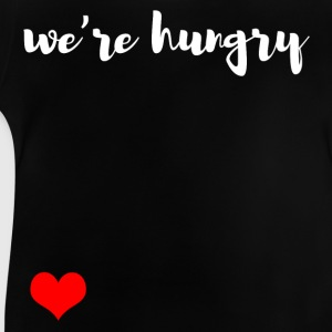 We are hungry Shirts - Baby T-Shirt