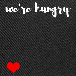 We are hungry Shirts - Snapback Cap