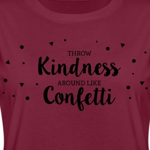 Throwing Kindness around like Confetti Schürzen - Frauen Oversize T-Shirt