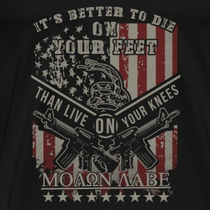 It is better to die to live than on their knees on the legs Baby Long Sleeve Shirts - Men's Premium T-Shirt