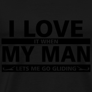 i love my man gliding Hoodies & Sweatshirts - Men's Premium T-Shirt