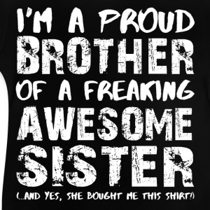I'm a proud brother of a beautiful sister Shirts - Baby T-Shirt