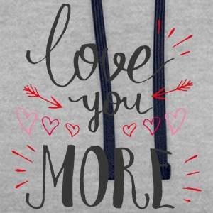 Love you more - Contrast Colour Hoodie