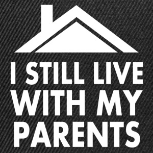 I still live with my parents always Long Sleeve Shirts - Snapback Cap