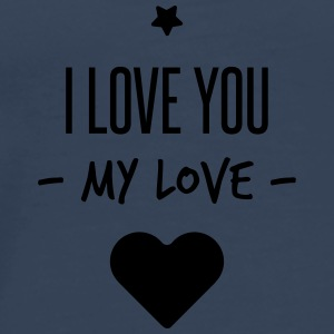 i love you my love Andet - Herre premium T-shirt