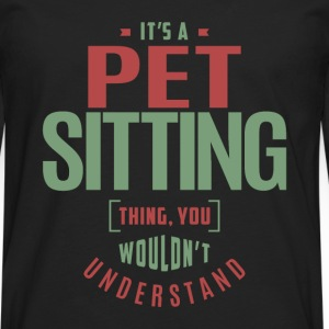 Pet Sitting Thing - Men's Premium Longsleeve Shirt