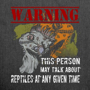 Warning this person may talk about reptiles at any - Shoulder Bag made from recycled material