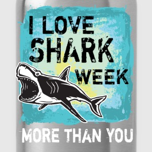 I love shark week more than you - Water Bottle