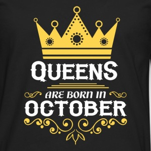 Queens are born in October Shirts - Men's Premium Longsleeve Shirt