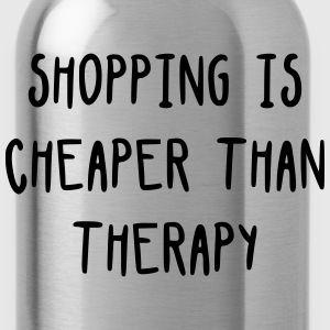 Shopping is cheaper than therapy Sacs et sacs à dos - Gourde