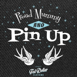 Proud Mummy and Pin Up Tee shirts - Casquette snapback