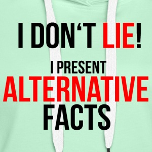 Alternative Facts - Frauen T-Shirt - farbwahl - Frauen Premium Hoodie
