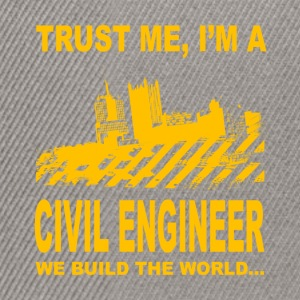 Trust me, I'm a civil engineer we build the world. - Snapback Cap