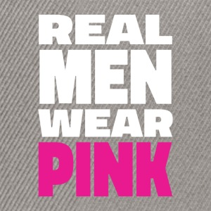 Real men wear pink - Snapback Cap