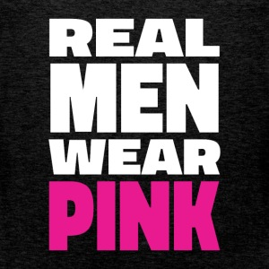 Real men wear pink - Men's Premium Tank Top