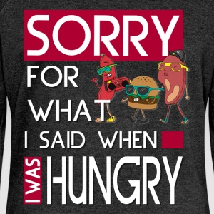 Sorry for what I said when I was hungry - Women's Boat Neck Long Sleeve Top