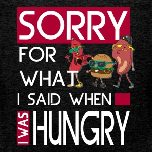 Sorry for what I said when I was hungry - Men's Premium Tank Top
