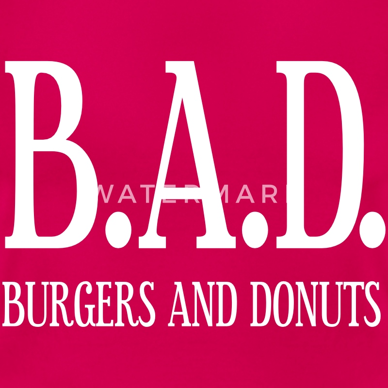 BAD - burgers and donuts T-Shirts - Frauen T-Shirt