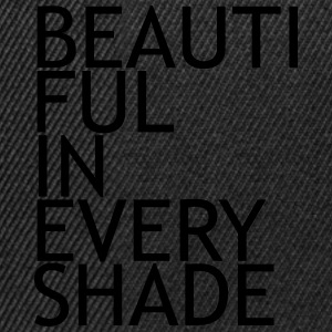 Beautiful in every shade T-Shirts - Snapback Cap