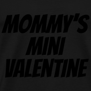 Mommy's  valentine Baby Bodysuits - Men's Premium T-Shirt