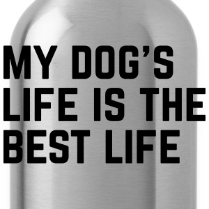 Dog's Life Funny Quote T-shirts - Drinkfles