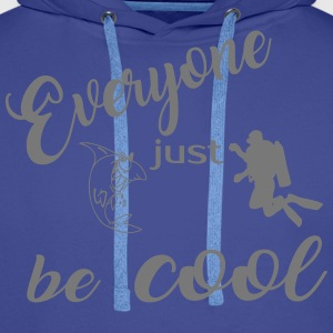 Everyone just be cool 2017 - Männer Premium Hoodie