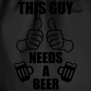 This guy needs a beer,funny quote, Alcohol - Drawstring Bag