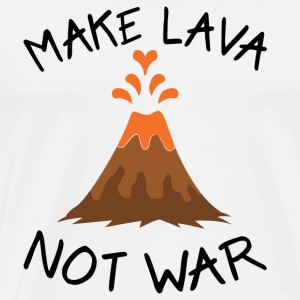 make lava not war Hoodies & Sweatshirts - Men's Premium T-Shirt