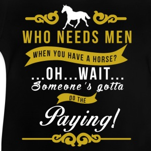 Who needs people, if you have a horse? Shirts - Baby T-Shirt