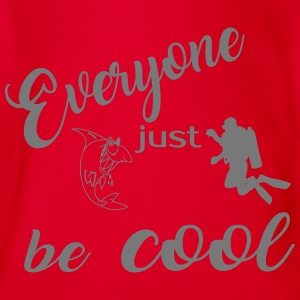 Everyone just be cool 2017 T-Shirts - Baby Bio-Kurzarm-Body