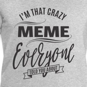 I'm That Crazy Meme T-shirt - Men's Sweatshirt by Stanley & Stella