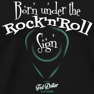 Born under the Rock'n'Roll sign - T-shirt Premium Homme