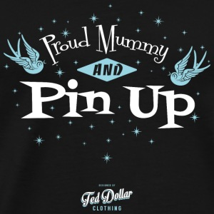 Proud Mummy and Pin Up - T-shirt Premium Homme