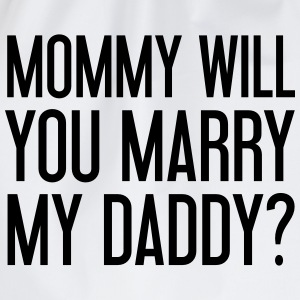 Mommy will you marry my daddy? Baby body - Gymtas