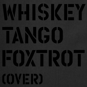 Whiskey Tango Foxtrot (over) T-Shirts - Cooking Apron