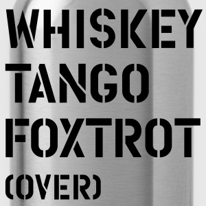 Whiskey Tango Foxtrot (over) T-Shirts - Trinkflasche
