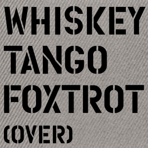 Whiskey Tango Foxtrot (over) T-skjorter - Snapback-caps