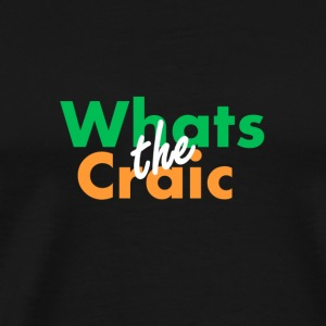 Whats the Craic - Men's Premium T-Shirt