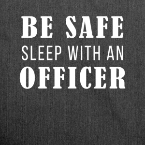 Be safe sleep with an officer - Shoulder Bag made from recycled material
